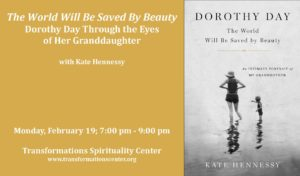 The World Will Be Saved By Beauty - Dorothy Day Through the Eyes of Her Granddaughter @ Transformations Spirituality Center