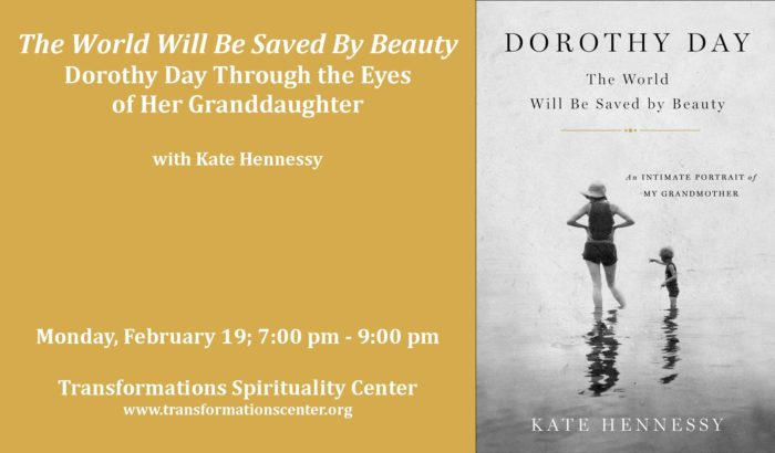 The World Will Be Saved By Beauty – Dorothy Day Through the Eyes of Her Granddaughter