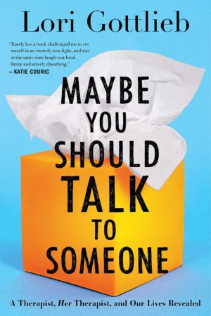 Maybe You Should Talke To Someone