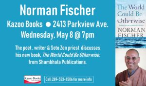 Norman Fischer: The World Could Be Otherwise @ Kazoo Books
