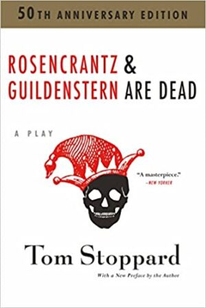 Rosencrantz and Guildenster are Dead